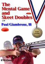 Paul Giambrone's, The Mental Game and Skeet Doubles
