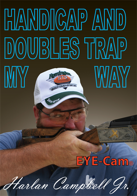 Harlan Campbell JR's. Handicap and Doubles Trap My Way