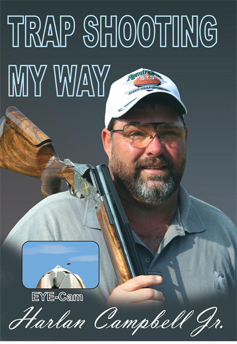 Harlan Campbell, Trap Shooting My Way